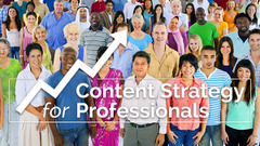 Content Strategy for Professionals 2: Expanding Your Content's Impact and Reach