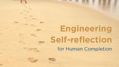 Engineering Self-Reflection for Human Completion